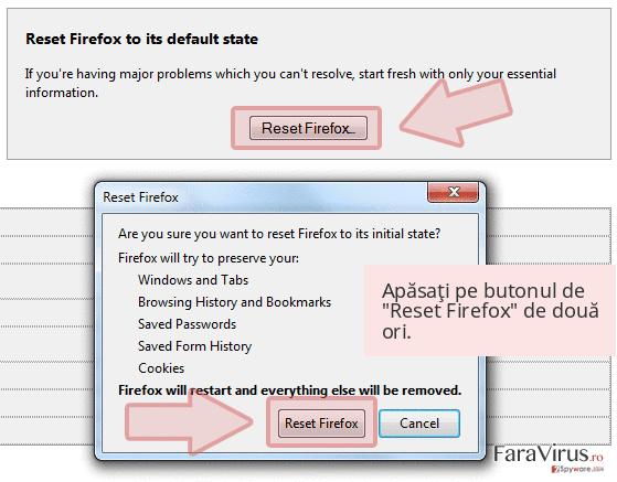 Apăsaţi pe butonul de 'Reset Firefox' de două ori.