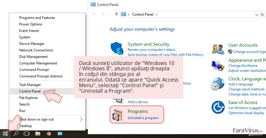 Dacă sunteţi utilizator de 'Windows 10 / Windows 8', atunci apăsaţi dreapta în colţul din stânga jos al ecranului. Odată ce apare 'Quick Access Menu', selectaţi 'Control Panel' şi 'Uninstall a Program'.