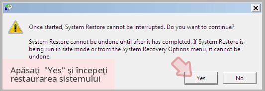 Apăsaţi  'Yes' şi începeţi restaurarea sistemului